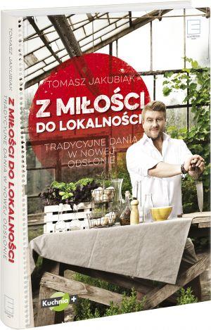 """Tomasz Jakubiak, """"Z miłości do lokalności"""""""