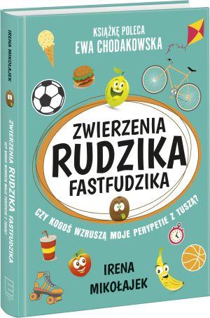 """""""Zwierzenia Rudzika Fastfudzika"""", Irena Mikołajek"""