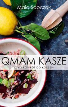 Książka Qmam kasze czyli powrót do korzeni